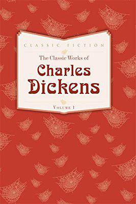 The Classic Works of Charles Dickens Volume 1: Oliver Twist Great Expectations and A Tale of Two Cities