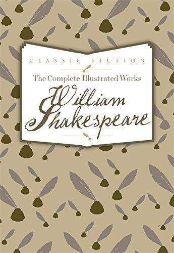 The Complete Illustrated Works of William Shakespeare -