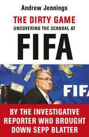 The Dirty Game Uncovering the Scandal at FIFA