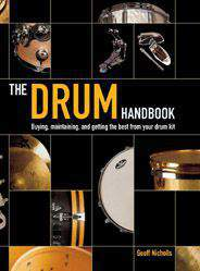 The Drum Handbook Buying Maintaining and Getting the Best from Your Drum Kit