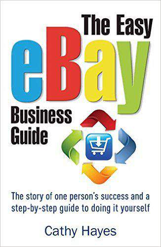 The Easy eBay Business Guide The Story of one Persons Success and a SteyStep Guide to Doing it yourself