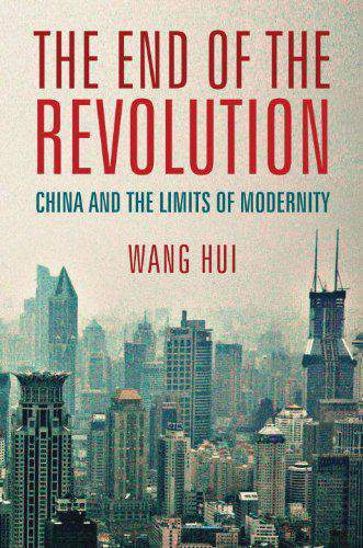 The End of the Revolution China and the Limits of Modernity :
