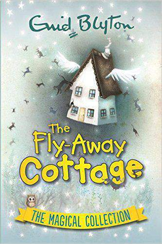 The FlyAway Cottage The Magical Collection Enid Blyton Omnibuses