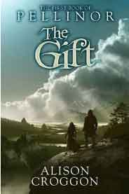 The Gift: The First Book of Pellinor The Books of Pellinor
