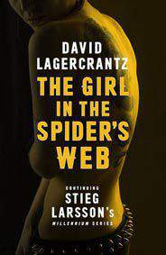 The Girl in the Spiders Web A Lisbeth Salander Novel Continuing Stieg Larssons Millennium Series