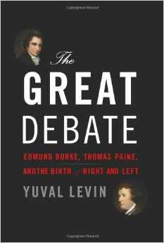 The Great Debate: Edmund Burke Thomas Paine and the Birth of Right and Left