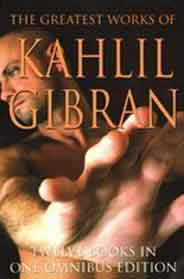 The Greatest Works of Kahlil Gibran -