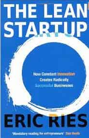 The Lean Startup How Constant Innovation Creates Radically Successful Businesses