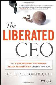 The Liberated CEO: The 9Step Program to Running a Better Business so it Doesnt Run You