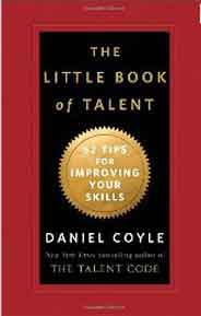 The Little Book of Talent: 52 Tips for Improving Your Skills
