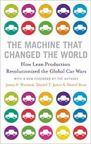 The Machine That Changed the WorldThe Story of Lean Production Toyotas Secret Weapon in the Global Car Wars That Is Revolutionizing World Industr New ed