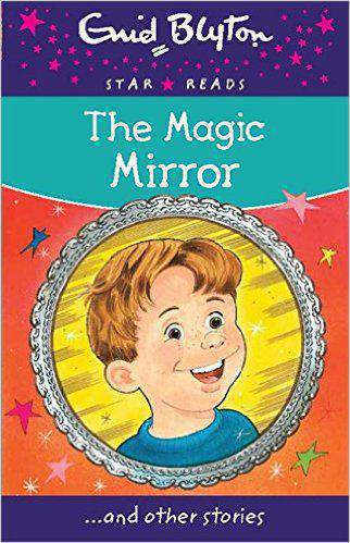 The Magic Mirror Enid Blyton Star Reads Series 11