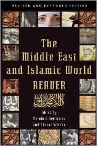 The Middle Ea And Islamic World Reader An Historical Reader For The 21Century