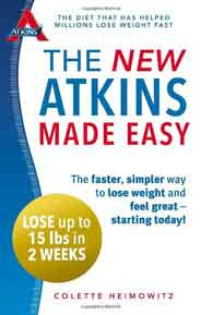 The New Atkins Made Easy The faster simpler way to lose weight and feel great starting today