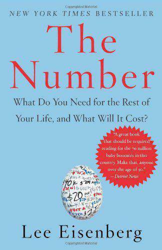 The Number: What Do You Need for the Rest of Your Life and What Will It Cost?