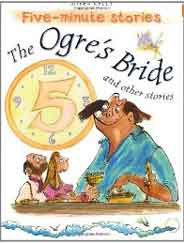 The Ogres Bride and Other Stories 5 Minute Children's Stories -