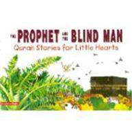 The Prophet And The Blind Man: Quran Stories For Little Hearts