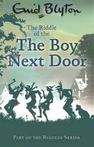 The Riddle of the Boy Next Door Enid Blyton Riddles -