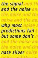 The Signal and the Noise Why So Many Predictions Failbut Some Dont
