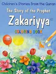 The Story Of The Prophet Zakariya Quran Stories Coloring Book