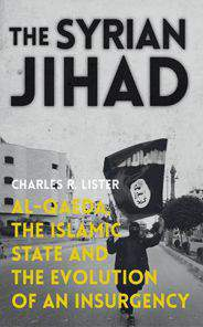 The Syrian Jihad AlQaedathe Islamic State and the Evolution of an Insurgency