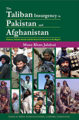 The Taliban Insurgency in Pakistan and Afghanistan: Violence Suicide Attacks and the Search for Security in the Region