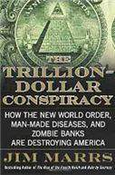 The Trillion Dollar Conspiracy How The  World Order Man Made Diseases And Zombie Banks Are Destroying America :