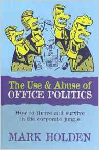 The Use And Abuse Of Office Politics