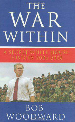 The War within: A Secret White House History 20062008 Bush at War Part 4