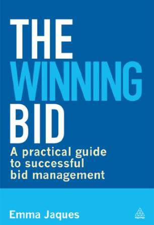 The Winning Bid: A Practical Guide to Successful Bid Management