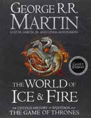 The World of Ice and Fire The Official History of Westeros and the World of a Game of Thrones