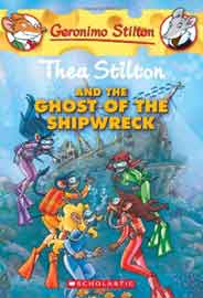 Thea Stilton and the Ghost of the Shipwreck Geronimo Stilton
