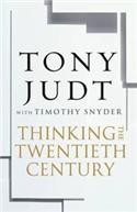 Thinking the Twentieth Century: Intellectuals and Politics in the TwentiethCentury