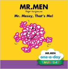 Thursday: Mr Messy Thats Me!