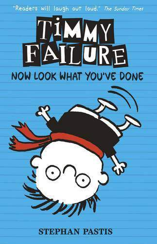 Timmy Failure Book 2 Now Look What Youve Done