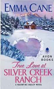 True Love at Silver Creek Ranch A Valentine Valley Novel