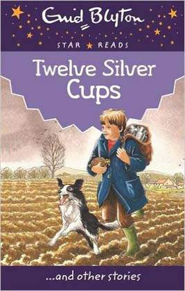 Twelve Silver CupsEnid Blyton Star Reads Series 4