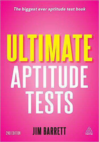 Ultimate Aptitude Tests: The Biggest Ever Aptitude Test Book 2nd Edition