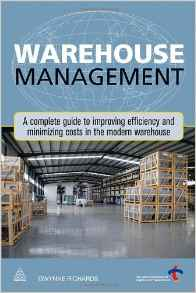Warehouse Management A Complete Guide To Improving Efficiency And Minimizing Costs In The Modern Warehouse