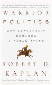 Warrior Politics Why Leadership Demands a Pagan Ethos