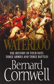Waterloo: The History of Four Days Three Armies and Three Battles
