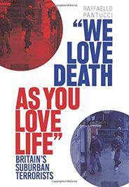 We Love Death as You Love Life: Britains Suburban Mujahedeen