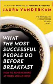 What the MoSuccessful People Do Before BreakfastAnd Two Other Short Guides to Achieving More at Work and at Home