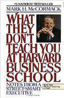 What They Dont Teach You at Harvard Business School: Notes from a StreetSmart Executive