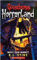 Whos Your Mummy? Goosebumps Horrorland No 6