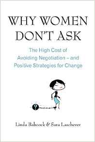Why Women Dont Ask: The High Cost Of Avoiding Negotiation  And Positive Strategies For Change