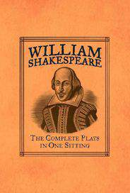William Shakespeare The Complete Plays in One Sitting