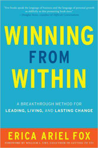 Winning from Within A Breakthrough Method for Leading Living and Lasting Change