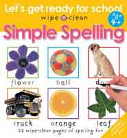 Wipe Clean Lets Get Ready for School: Simple Spelling          Spiral Bound