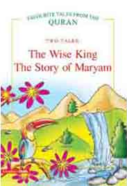 Wise King / the Story of Maryam: Two Tales